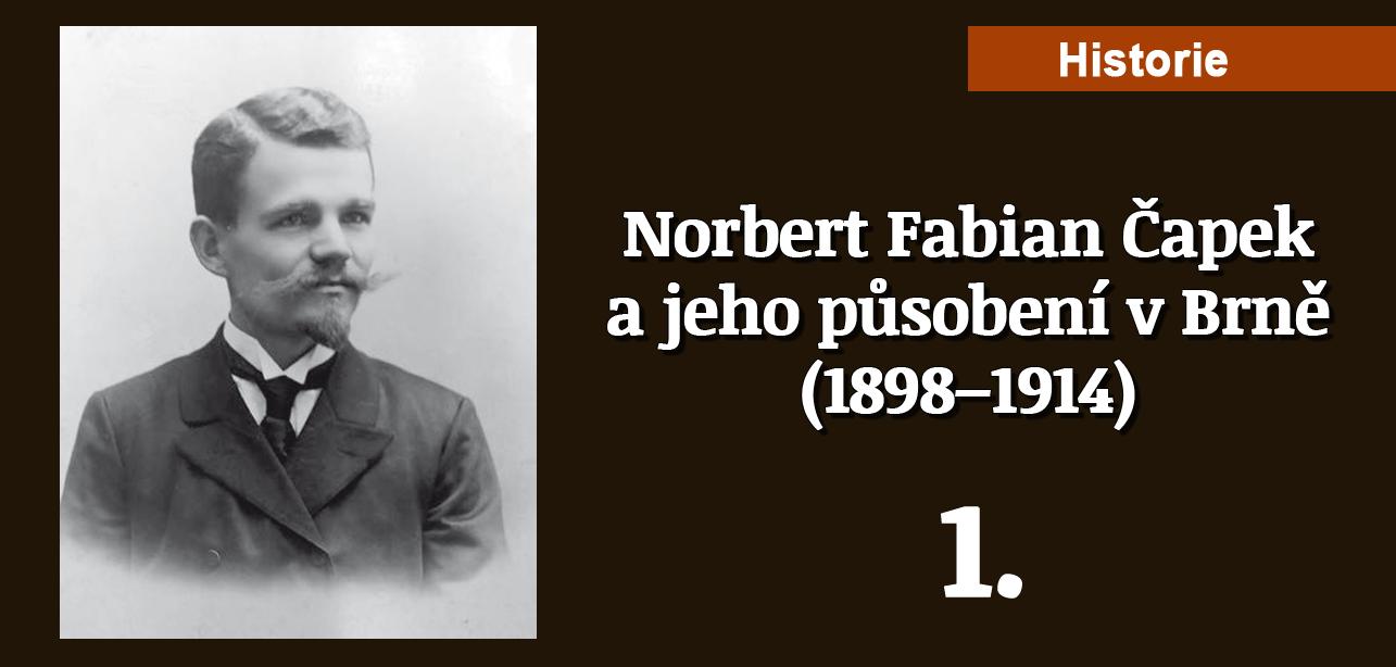 Historie: Norbert Fabian Čapek v Brně 1.