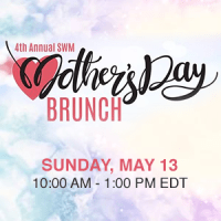 4th Annual SWM Mother's Day Brunch