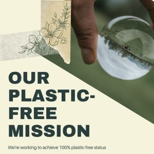 Our plastic-free mission