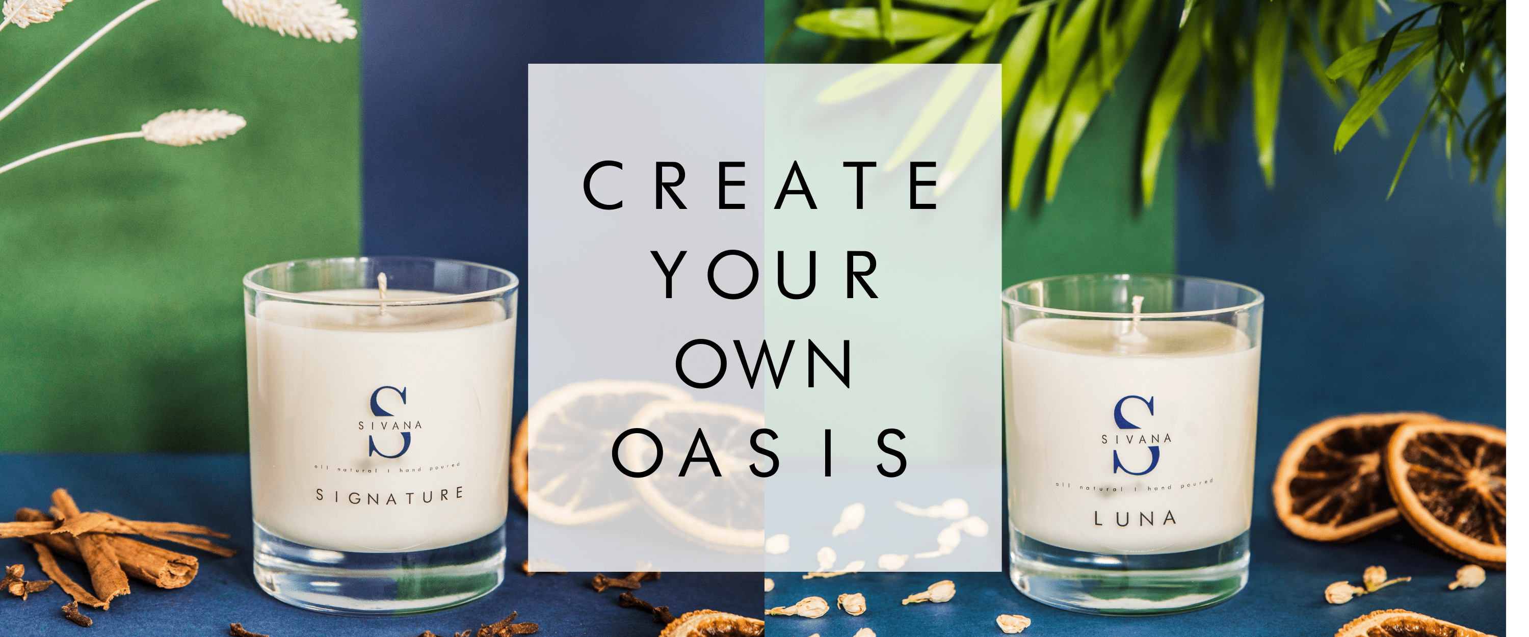Create your own oasis