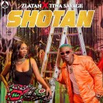 Shotan by Zlatan & Tiwa Savage Mp3 Download