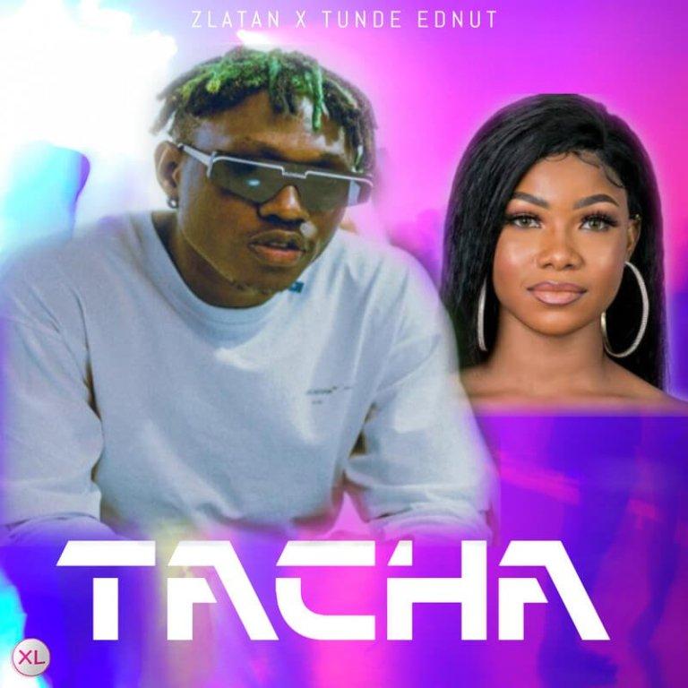 Tacha by Zlatan & Tunde Ednut – Mp3 Download