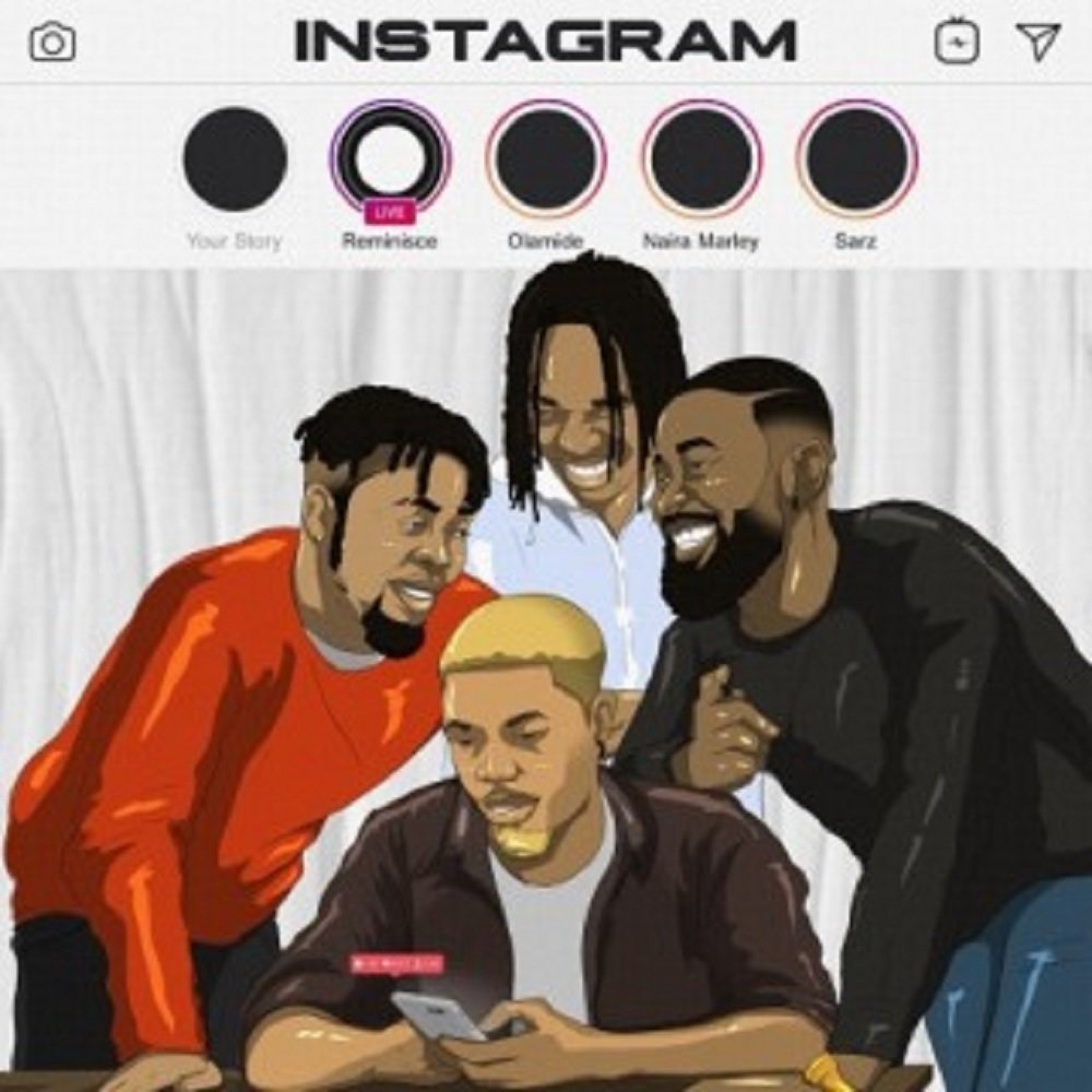 Instagram by Reminisce, Olamide, Naira Marley & Sarz – Mp3 Download