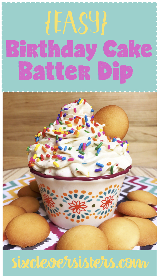 EASY BIRTHDAY CAKE BATTER DIP | Recipe | Party food | Birthday Cake | Funfetti | Sprinkles | Party | Birthday Party | Cake Batter | Funfetti Dip | This easy Birthday Cake Batter Dip is on the blog at sixcleversisters.com. Super simple, quick and YUMMY!