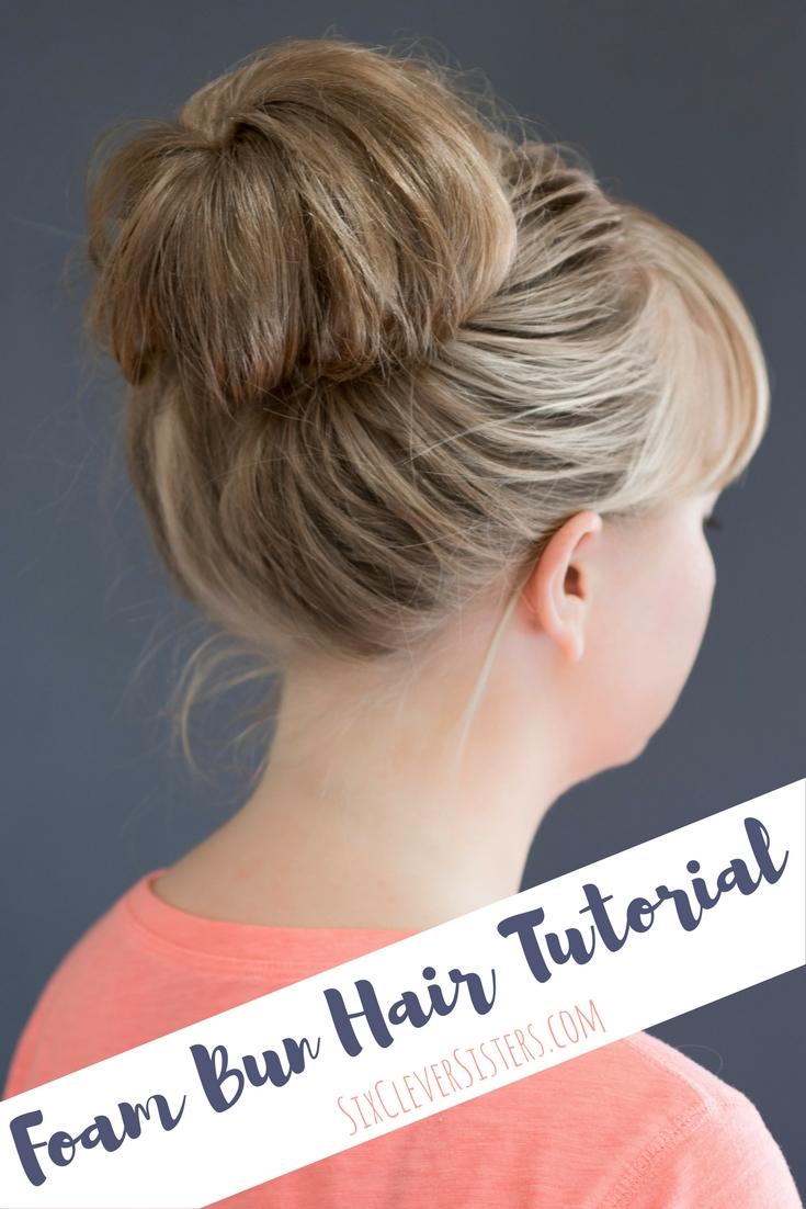 Hair Tutorial | Big Messy Bun | Messy Bun Tutorial | Hair Hack | Foam Bun Tutorial | Always get the perfect big messy bun with this tip! Tutorial at SixCleverSisters.com