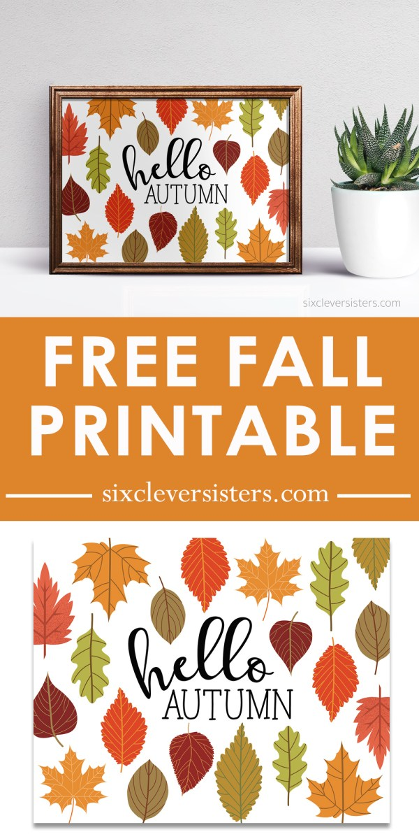 Hello Autumn Free Printable | Hello Autumn Free Printables | Printable Fall Signs | Free Printable Fall Signs | Happy Fall Printable Signs | This HELLO AUTUMN sign is easy to add into your fall decor - get the free printable on the Six Clever Sisters blog!