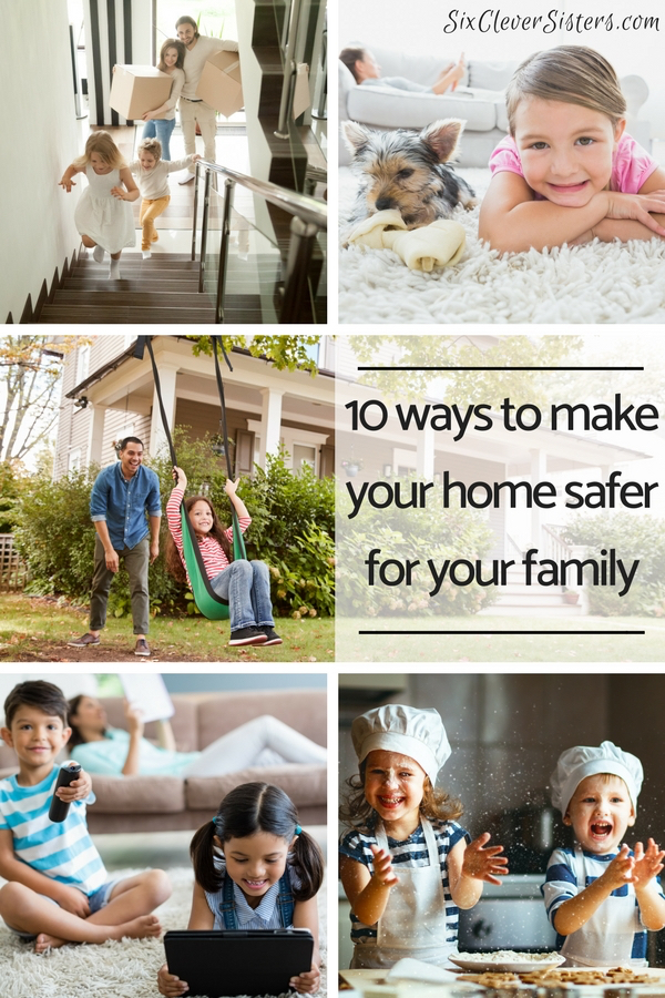 Ways to Keep Your Home Safe | Home Safety | Kid Safety | Home Protection | Keep your home a safe place for your family. Go to SixCleverSisters.com to read about the 10 ways YOU can make your home safe!