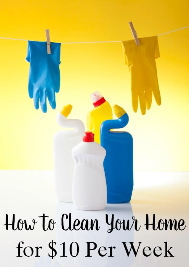 How to Clean Your Home for Less than $10/week - Spending too much money cleaning? There's no reason to! Let me show you how to clean your home for less than $10/week! Your family budget will thank you!