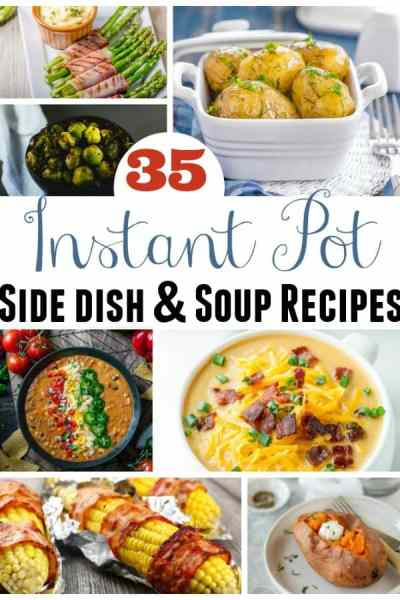Instant Pot Side Dish Recipes - Looking for a few amazing Instant Pot Side Dish Recipes or Instant Pot Soup Recipes? Look no more! These 35 are so delicious and are great for any budget!