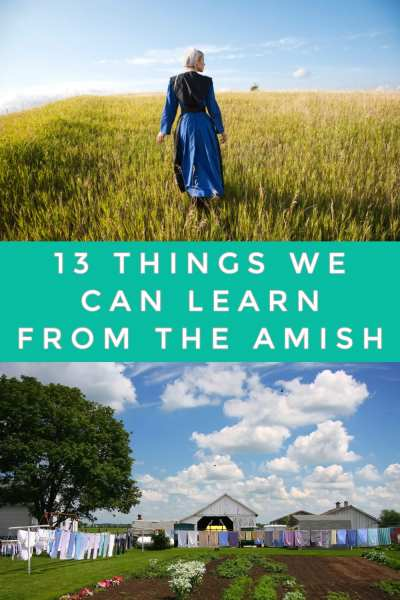 If you're tired of a stress-filled, expensive lifestyle, you're not alone. Most of us feel that way at one time or another. This is where the Amish can help us out. these 13 things we can learn from the Amish will have you living a simpler, more frugal lifestyle that you can be happy with.
