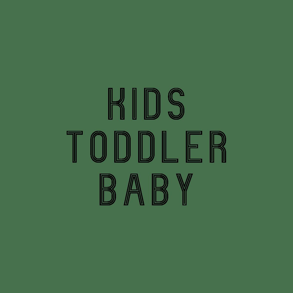 Kids | Toddler | Baby