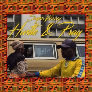 Superwozzy Hustle & Pray Mp3 Download