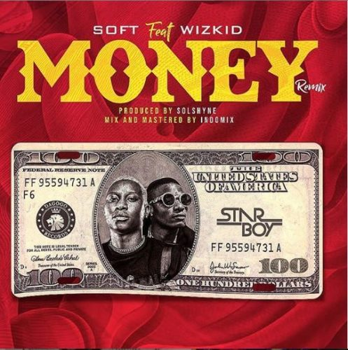 "Soft x Wizkid – ""Money (Remix)"""