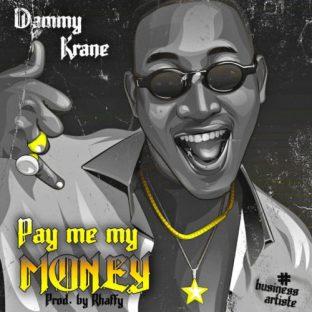 """Dammy Krane – """"Pay Me My Money"""""""