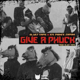 """Ice Prince x Bluef7ame – """"Give A Phuck"""""""