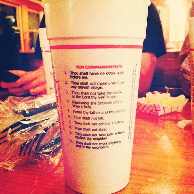 The Ten Commandments on my styrofoam soda cup.