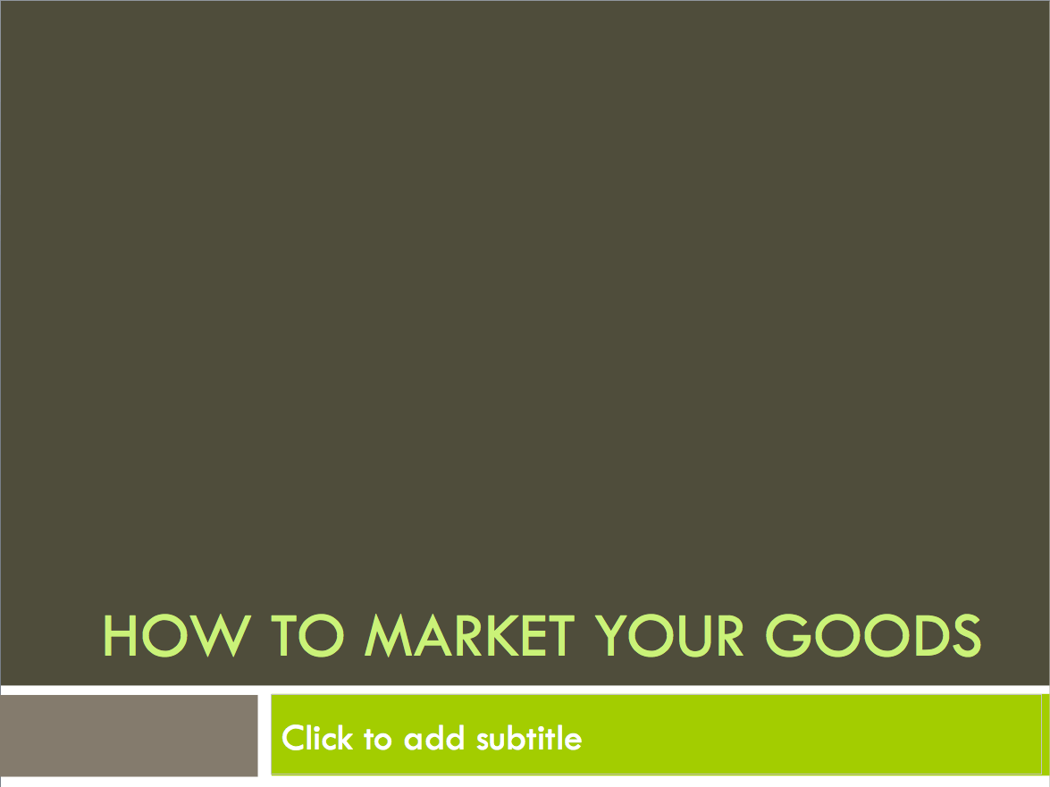 How to Market Your Goods