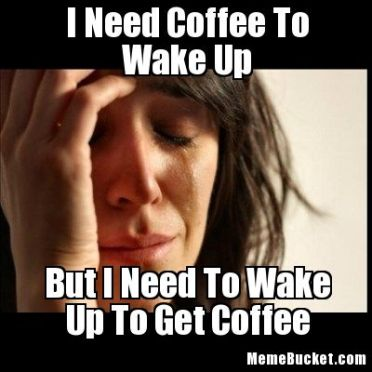 I-Need-Coffee-To-Wake-Up-381