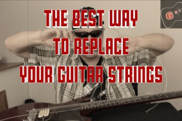 Best Way to Replace Your Guitar Strings