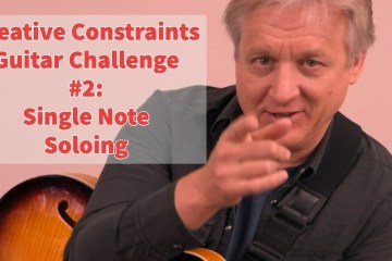 Creative Constraints Guitar Challenge #2: Single Note Soloing