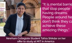 Quote From Tafsia Shikdar Newham Collegiate Sixth Form Centre (The NCS) Student Tafsia Earns A Place To Study At The Prestigious MIT - In Video