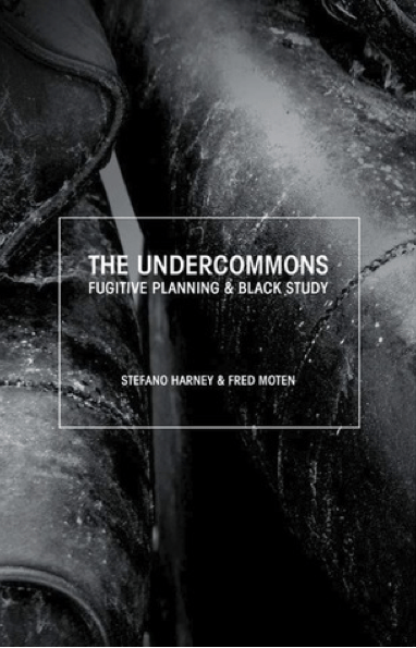 Image: Book cover of Fred Moten and Stefano Harney, The Undercommons.