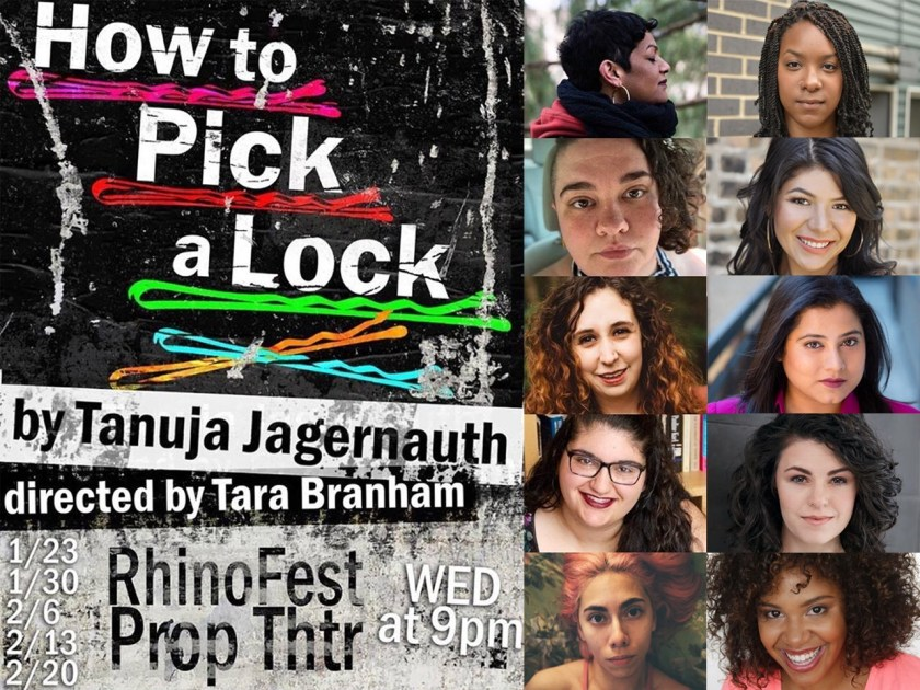 "Image: Promotional image for Tanuja Devi Jagernauth's play, ""How to Pick a Lock,"" at Prop Thtr in 2019. Ten individuals' headshots appear in rectangles on the right-hand side of the image. Jagernauth's headshot shows her face in profile, with eyes closed. The other nine photos show performers and members of the artistic team, most of whom are BIPOC,  facing the camera. Text includes ""directed by Tara Branham,"" ""Rhino Fest,"" and five January and February dates. Multi-colored bobby pins underline the play's title. Image by Tara Branham."
