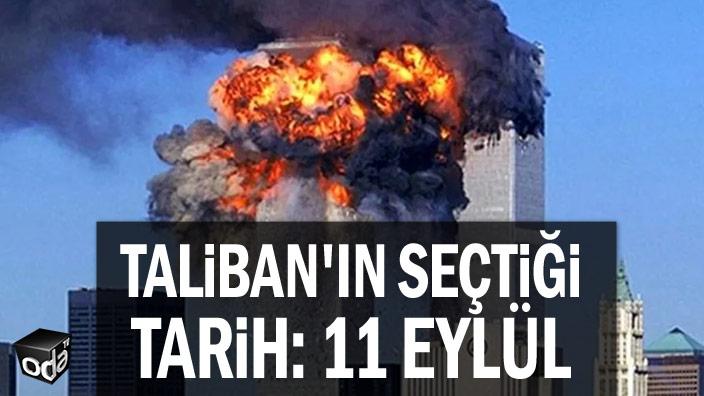 Taliban'ın seçtiği tarih: 11 eylül