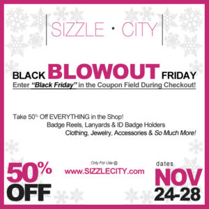 Join Us for Our Black Friday Sale Here at Sizzle City Shop - Take 50% Off Everything in the Shop