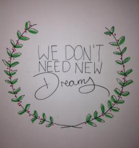 dont need new dreams