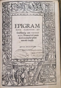 Thomas More, Epigrammata (Basel: Johann Froben, 1520) First edition, Woodcut design by Hans Holbein (now at St John's)