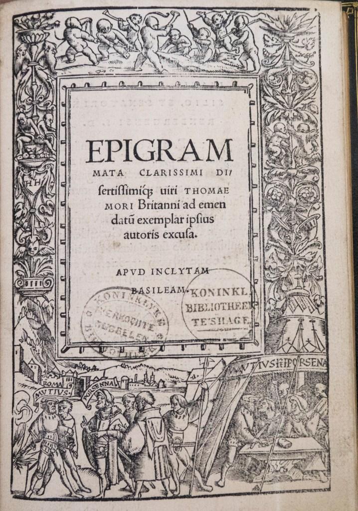 Thomas More, Epigrammata (Basel: Johann Froben, 1520) First edition, Woodcut design by Hans Holbein (now at St John's)