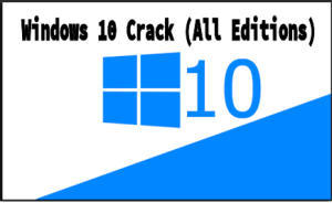 Windows 10 Crack Activator 32/64 Bit Free Download