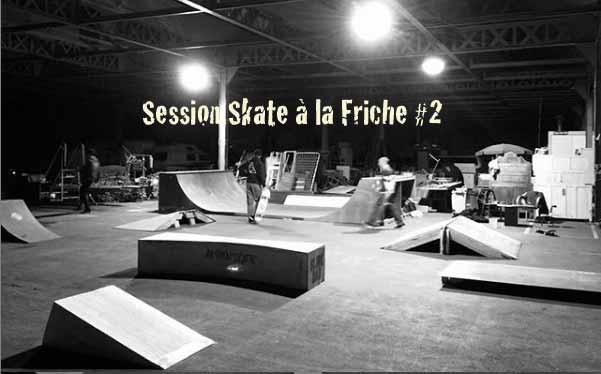 Session Skate à La friche #2 – Fev. 2020