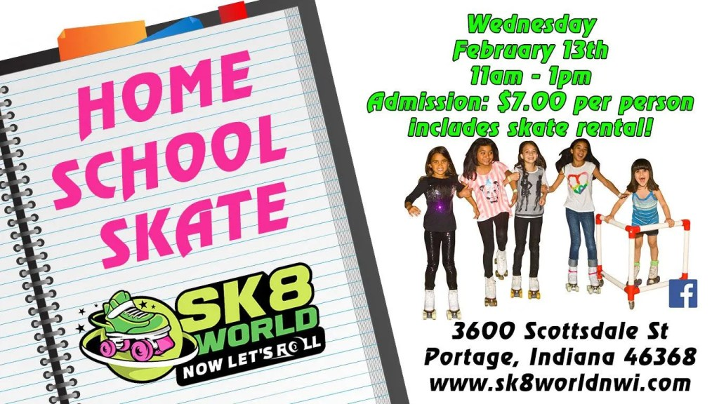 March 13 1-3pm home school skate at sk8world portage indiana