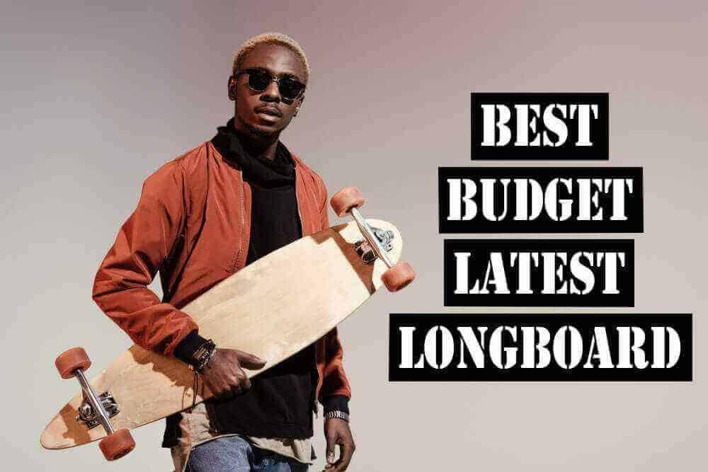 best cheap longboard