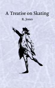 R. Jones, A Treatise on Skating