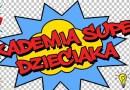 III Edycja Akademii Super Dzieciaka w Jaśkowicach