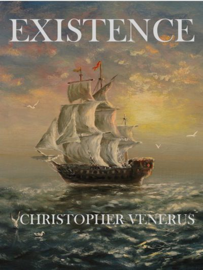 Existence – Poems by Christopher Venerus