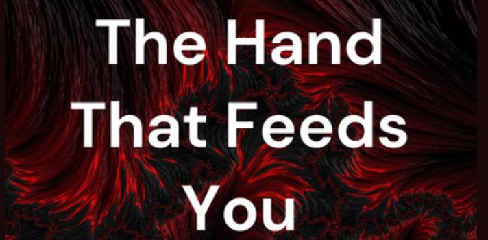 Angela O'Grady: The hand that feeds you