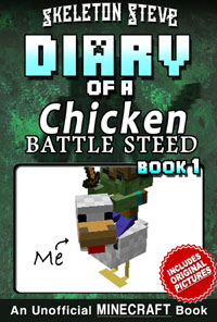 READ A PREVIEW! - Minecraft Diary of a Chicken Jockey Battle Steed - Book 1 - Unofficial Minecraft Books for Kids