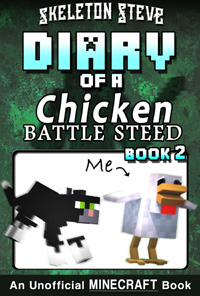 Diary of a Minecraft Chicken Jockey BATTLE STEED - Book 2 - Unofficial Minecraft Books for Kids, Teens, & Nerds - Adventure Fan Fiction Diary Series