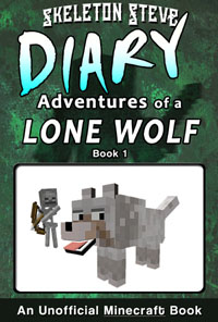 Minecraft Diary of a Lone Wolf (Dog) Book 1 (Unofficial Minecraft Diary) - Minecraft Diary Books for Kids