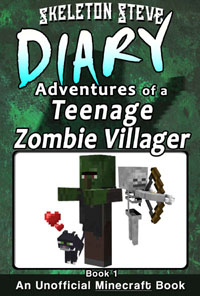 Minecraft Diary of a Teenage Zombie Villager Book 1 (Unofficial Minecraft Diary) - Minecraft Diary Books for Kids