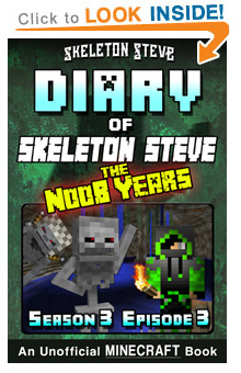 Read Skeleton Steve the Noob Years s3e32 Book 15 on Amazon NOW! Free Minecraft Book on Kindle Unlimited!