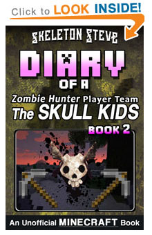 Read Diary of the Skull Kids - a Minecraft Zombie Hunter Player Team Book 2 NOW! Free Minecraft Book on KU!