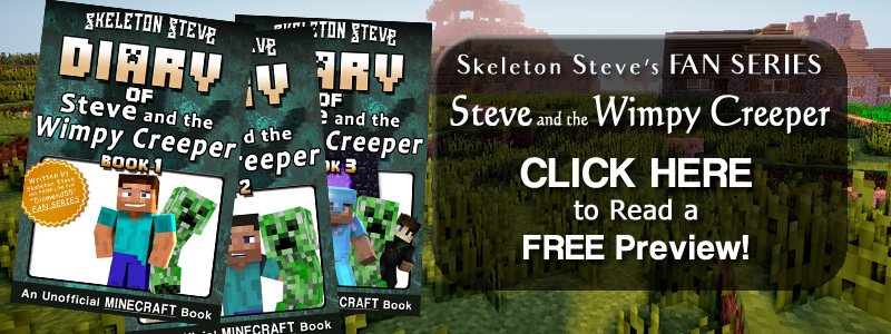 PREVIEW Diary of Steve and the Wimpy Creeper!