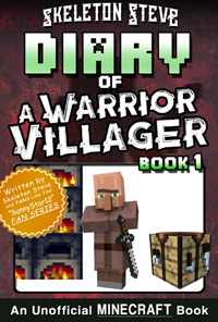 Diary of a Minecraft Warrior Villager - Book 1 - Unofficial Minecraft Books for Kids, Teens, & Nerds - Adventure Fan Fiction Diary Series