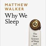 Matthew Walker – Why We Sleep : Recensione Libro