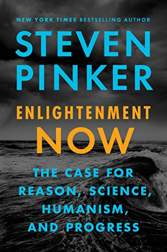 "Steven Pinker's new book ""Enlightenment Now: The Case for Reason, Science, Humanism, and Progress"" to be released February 27, 2018"